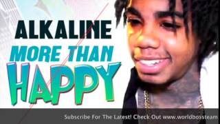 Alkaline - More Than Happy | Explicit | March 2015 @WorldBossTeam