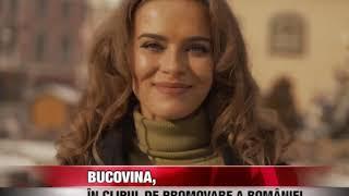 Bucovina, in clipul de promovare a Romaniei