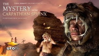 ANCIENT ALIEN MYSTERY OF THE CARPATHIAN SPHINX