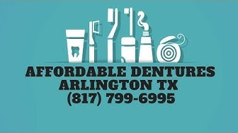 Affordable Dentures Arlington TX | Dental Care Texas | (817) 799-6995