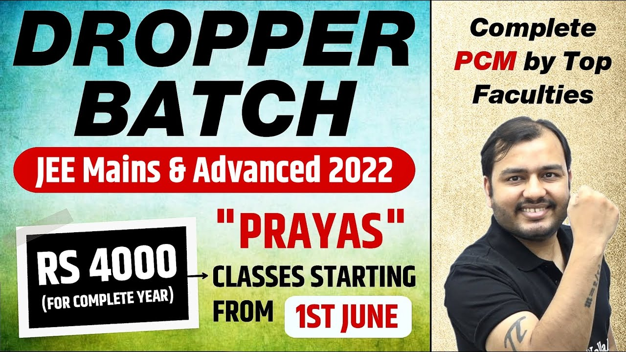 Download Launching DROPPER Batch for JEE Mains/Advanced 2022   Prayas Batch on PW App