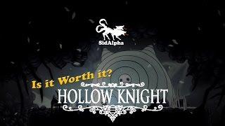 Is it worth it? Hollow Knight