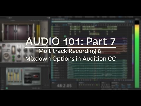 How To Multitrack Record & Choosing Mixdown Options in Audition CC Audio 101: Part 7