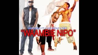 Baghdad ft Ney wa mitego & Chidi benz -  Waambie nipo