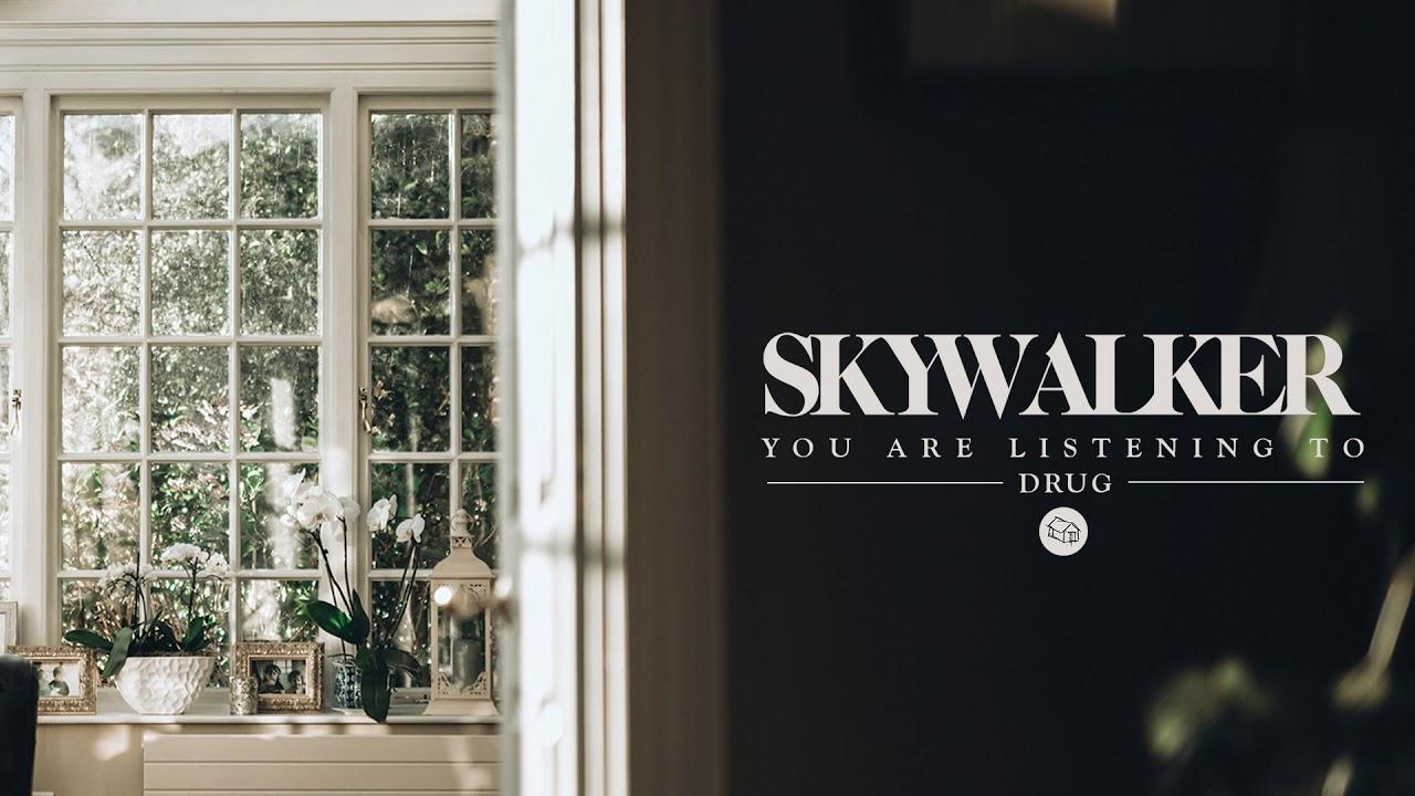 Skywalker - Drug (Official Stream)