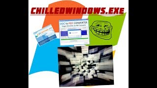 CHILL the Windows - ChilledWindows.exe TESTED