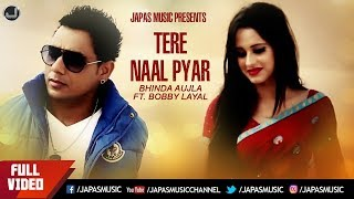 Tere Naal Pyar | Bhinda Aujla & Bobby Layal | Full Song HD | Japas Music