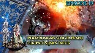 Pertarungan Sengit Prabu Giripati & Jaka Tarub - Nyi Roro Kidul Eps 19
