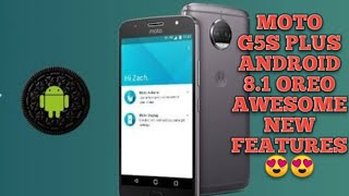 MOTO G5S PLUS OREO 8.1 FEATURES AFTER 2ND SOAK TEST..Cool..😍😍😍