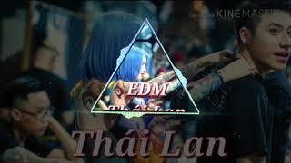 EDM - Thái Lan Gây Nghiện 2018 [T...Anh Tiến] ❤❤❤❤❤