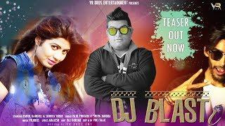 DJ BLAST (Teaser) Raju Punjabi Feat. Shiva J |Rahul Ganguli Sonika Singh | Latest Dj Songs 2017