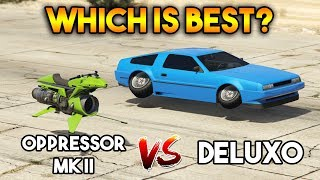 GTA 5 ONLINE : OPPRESSOR MK II VS DELUXO (WHICH IS BEST?)