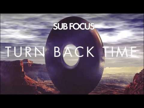 Turn Back Time (Original Mix) - Sub Focus [1080p HD] Mp3