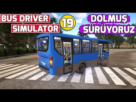 DOLMUŞ ŞOFÖRÜDE OLDUK !! // BUS DRIVER SIMULATOR 19