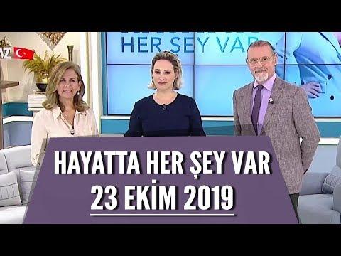 Hayatta Her Şey Var 23 Ekim 2019 / Dr. Fevzi Özgönül & Prof. Dr. Emine Nur Tozan