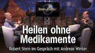 Heilen ohne Medikamente - Andreas Winter bei SteinZeit
