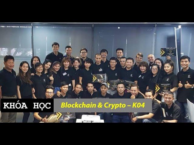 Khóa học: Blockchain & Crypto K04