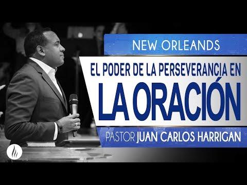 El Poder de la Perseverancia en la Oración EN NEW ORLEANDS | Pastor Juan Carlos Harrigan |