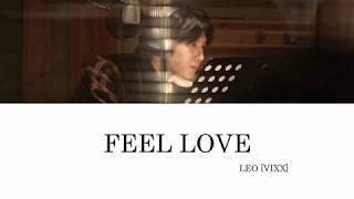 Leo (vixx) - feel love [han|rom|eng lyrics]
