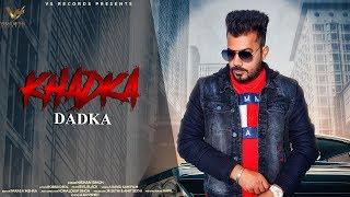 Khadka Dadka (Official ) | Nishan Singh | New Punjabi Songs 2019 | VS Records