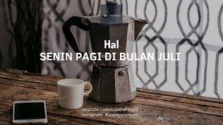 HAL - Senin Pagi di Bulan Juli | Unofficial Video Lyric MP3