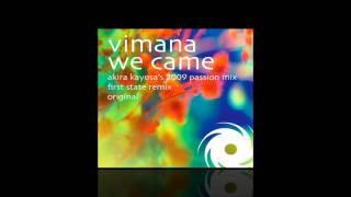 Vimana - We Came (Akira Kayosa 2009 PaSSion Mix)