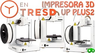 Impresora 3D EntresD Pro Up Plus 2 Unboxing, Review y Tutorial