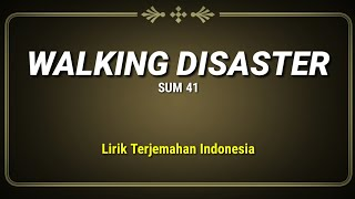 Walking Disaster - Sum 41 ( Lirik Terjemahan Indonesia )