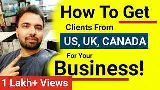5 Strategies How To Get Clients From Outside India, Most from US, UK and Canada