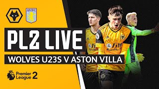 LIVE | Wolves U23 vs Aston Villa U23