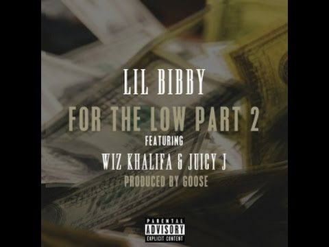 Lil Bibby For The Low Pt2 feat Wiz Khalifa & Juicy J lyrics