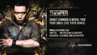 Charly Lownoise & Mental Theo - Your Smile (The Viper Remix)