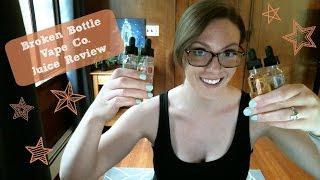 Broken Bottle Vape Co. Juice Review!