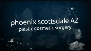 Phoenix Plastic Surgeon Scottsdale Cosmetic Surgey Arizona