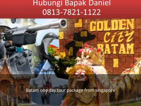 Batam one day tour package from singapore, +62-821-9999-8780 (Daniel)