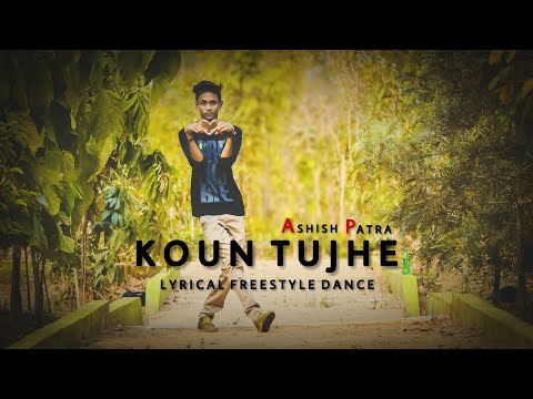 KAUN TUJHE || Lyrical Freestyle || Ashish Patra