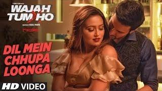 Dil Mein Chhupa Loonga Video Song (Wajah Tum Ho)  Armaan Malik & Tulsi Kumar Meet Bros
