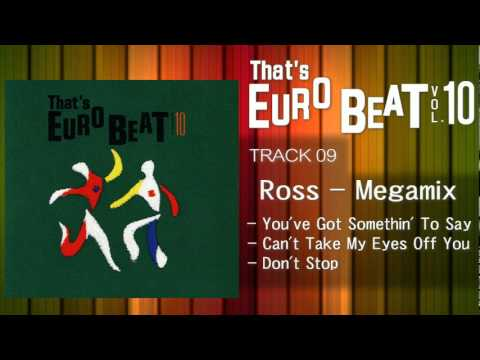 Ross - Megamix  That's EURO BEAT 10-09