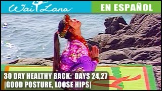 30 Day Yoga Healthy Back | Wai Lana- Days 24,27: Good Posture- Buena postura, apertura de caderas