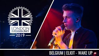 Eliot - Wake Up (Belgium) | LIVE | OFFICIAL | 2019 London Eurovision Party