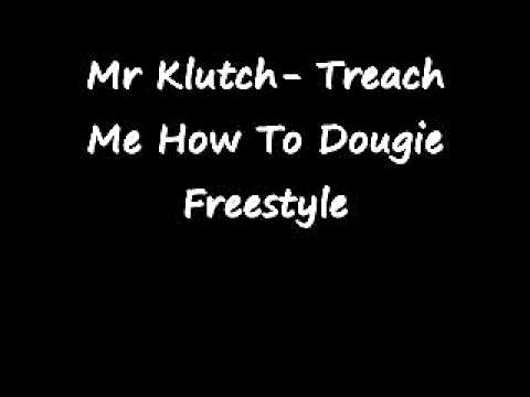 Mr Klutch- Dougie Freestyle (4th Q)