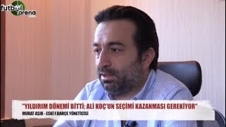 """""""Aziz Yıldırım dönemi bitti, Ali Koç'un kazanması gerekiyor"""""""