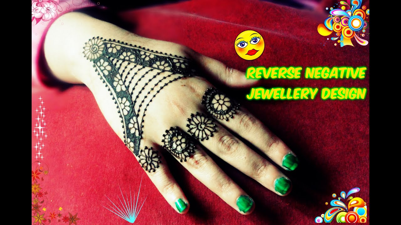 Mehndi Designs Tutorial Youtube : Diy best and beautiful reverse negative hand jewellery