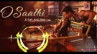 O Sathi || (Baaghi 2) New Song Official Mix By Dj || Rk Music Station ||