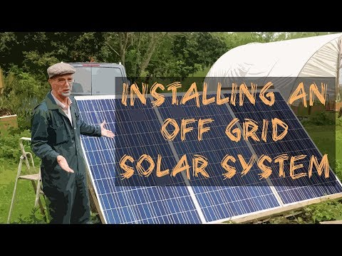 Off Grid Living No.3 - Installing an off grid cabin solar power kit