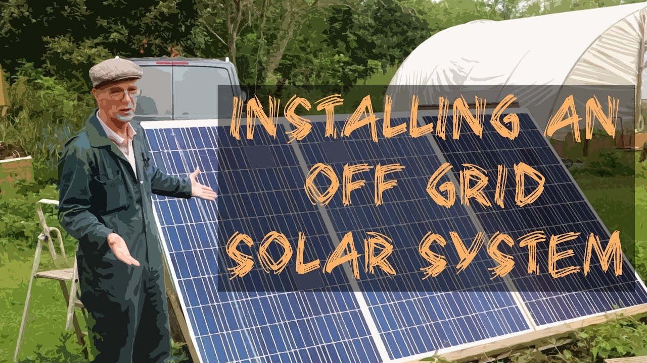 Off Grid Living No 3 - Installing an off grid cabin solar power kit