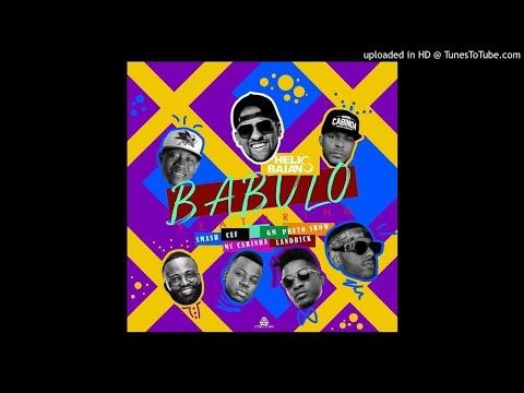 Dj Helio Baiano ft. Cef X GM X Preto Show X Mc Cabinda X Landrick X Smash - Babulo [2017]