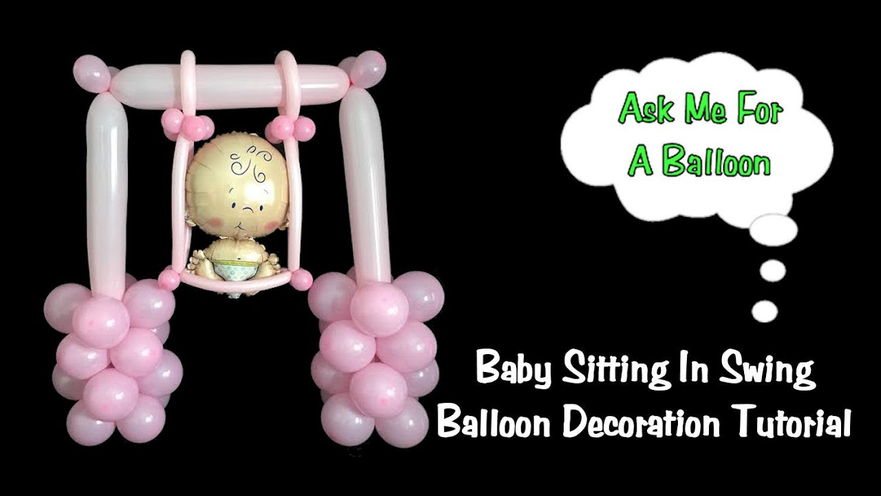 Baby Swing Balloon Decoration Tutorial   Baby Shower Idea   YouTube