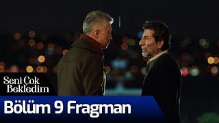 Seni Çok Bekledim 9. Bölüm Fragman