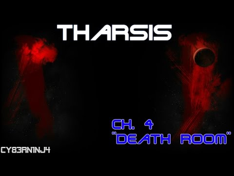 """Tharsis   Ch. 4 """"Death Room""""  """